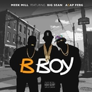 B Boy (feat. Big Sean & A$AP Ferg)/Meek Mill