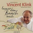 Immer dem Bauch nach - Kulinarische Reisen (Gekürzte Fassung)/Vincent Klink