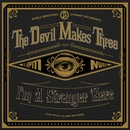 I'm A Stranger Here (Deluxe)/The Devil Makes Three