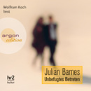 Unbefugtes Betreten (Ungekürzte Fassung)/Julian Barnes