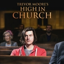 High In Church/Trevor Moore