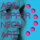 Neon Art: Volume Two/Art Pepper