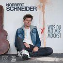 Wos du mit mir mochst/Norbert Schneider