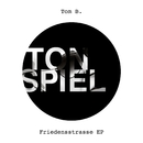 Friedensstrasse EP/Tom B.