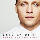 Bring Out The Fire/Andreas Weise