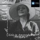 Live in Amsterdam 1959/Maria Callas/Nicola Rescigno/Royal Concertgebouw Orchestra