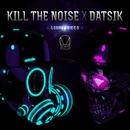 Lightspeed/Kill The Noise & Datsik