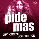 Pide más (Single)/Javi Cerezo & Cristian Gil