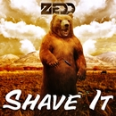 Shave It/Zedd