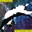 The Napoleon Saga/Bart B More