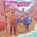 To A New Earth EP/Kill Paris