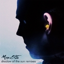 Shadow Of The Sun (Remixes)/Max Elto