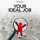 Your Ideal Job/Dennis Tulett