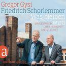 Was bleiben wird/Gregor Gysi, Friedrich Schorlemmer