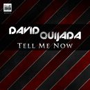 Tell Me Now/David Quijada