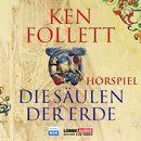 Die Säulen der Erde - Das WDR Hörspiel/Ken Follett
