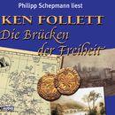 Die Brücken der Freiheit/Ken Follett