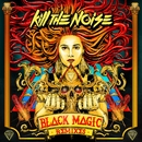 Black Magic Remixes EP/Kill The Noise