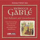 Von Ratlosen und Löwenherzen - Eine kurzweilige, aber nützliche Geschichte des englischen Mittelalters/Rebecca Gablé