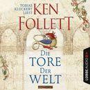 Die Tore der Welt [ungekürzt]/Ken Follett