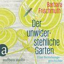 Der unwiderstehliche Garten/Barbara Frischmuth