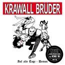 Auf alte Tage + Demos/KrawallBrüder