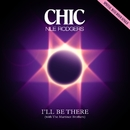 I'll Be There/Chic feat. Nile Rodgers