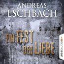 Ein Fest der Liebe - Kurzgeschichte/Andreas Eschbach