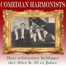 Ihre schönsten Schlager der 20er & 30er Jahre/Comedian Harmonists