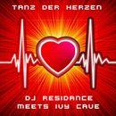 Tanz der Herzen (Remixes)/DJ Residance meets Ivy Cave