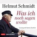 Was ich noch sagen wollte/Helmut Schmidt