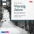 Vierzig Jahre - Ein Lebensbericht (Ungekürzt)/Günter de Bruyn