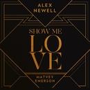 Show Me Love/Alex Newell & Matvey Emerson