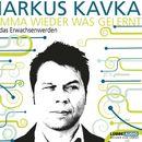 Hamma wieder was gelernt/Markus Kavka