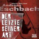 Der Letzte seiner Art/Andreas Eschbach