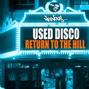 Return To The Hill/Used Disco