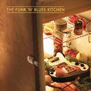 The Funk 'n' Blues Kitchen/The Funk 'n' Blues Kitchen
