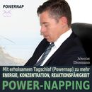 Power-Napping - Mit erholsamem Tagschlaf [Powernap] zu mehr Energie, Konzentration und Reaktionsfähigkeit/Torsten Abrolat