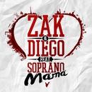 Mama (feat. Soprano)/Zak & Diego