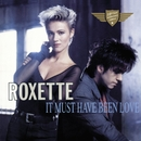It Must Have Been Love/Roxette