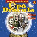 Opa Draculas Gutenachtgeschichten, Folge 8: Mona Lisa/Opa Dracula