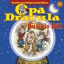 Opa Draculas Gutenachtgeschichten, Folge 10: Buffalo Bill/Opa Dracula