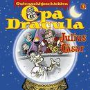Opa Draculas Gutenachtgeschichten, Folge 3: Julius Cäsar/Opa Dracula