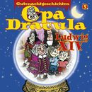 Opa Draculas Gutenachtgeschichten, Folge 5: Ludwig XIV/Opa Dracula