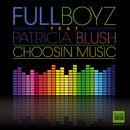 Choosin Music/Fullboyz