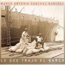 Lo Que Trajo el Barco/Marco Antonio Sánchez Ramirez