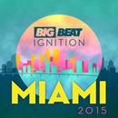 Big Beat Ignition Miami 2015/Big Beat Ignition Miami 2015