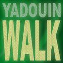 Walk/Yadouin