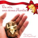 Tu Vida, una Eterna Navidad/Orden y Mandato de San Miguel Arcangel