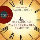 Das Jahr, das zwei Sekunden brauchte (Ungekürzte Lesung)/Rachel Joyce